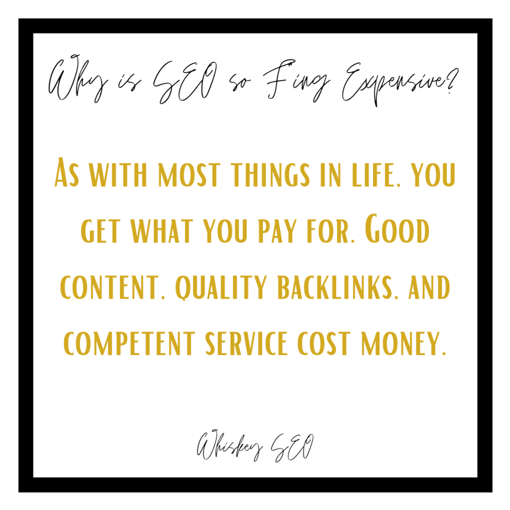 """Quoting the article, """"As with most things in life, you get what you pay for. Good content, quality backlinks, and competent service cost money."""""""
